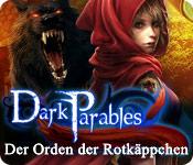 Dark Parables: Der Orden der Rotkäppchen