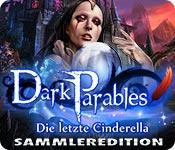 Dark Parables: Die letzte Cinderella Sammlereditio