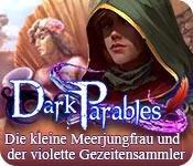 Dark Parables: Die kleine Meerjungfrau und der violette Gezeitensammler