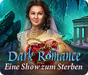 Feature- Screenshot Spiel Dark Romance: Eine Show zum Sterben