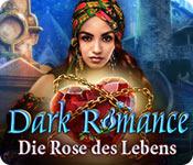 Dark Romance: Die Rose des Lebens – Komplettlösung