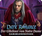 Feature- Screenshot Spiel Dark Romance: Der Glöckner von Notre Dame Sammleredition