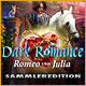 Dark Romance: Romeo und Julia Sammleredition
