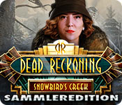 Dead Reckoning: Snowbird's Creek Sammleredition