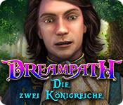 Dreampath: Die zwei Königreiche – Komplettlösung