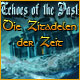 Echoes of the Past: Die Zitadellen der Zeit