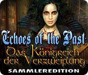 Echoes of the Past: Das Königreich der Verzweiflun