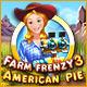 Farm Frenzy 3: American Pie