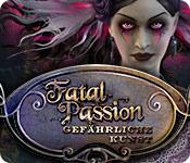 Fatal Passion: Gefährliche Kunst