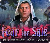 Fear for Sale: Das Wasser des Todes – Komplettlösung