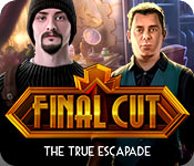 Final Cut: The True Escapade – Komplettlösung