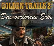 Golden Trails 2: Das verlorene Erbe