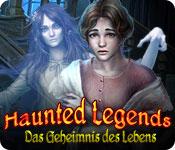 Haunted Legends: Das Geheimnis des Lebens
