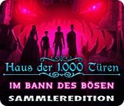 Haus der 1000 Türen: Im Bann des Bösen Sammleredit