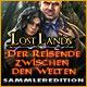 Lost Lands: Der Reisende zwischen den Welten Sammleredition