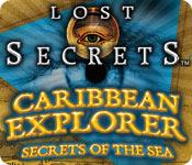 Lost Secrets: Caribbean Explorer Secrets of the Se