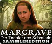 Margrave: Die Tochter des Schmieds Sammleredition