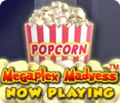 Megaplex Madness: Now Playing ™