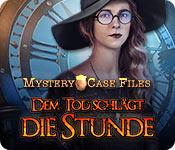Mystery Case Files: Dem Tod schlägt die Stunde – Komplettlösung