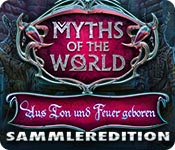 Myths of the World: Aus Ton und Feuer geboren Samm