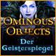 Ominous Objects: Der Geisterspiegel