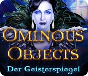 Ominous Objects: Der Geisterspiegel – Komplettlösung