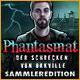 Phantasmat: Der Schrecken von Oakville Sammleredition