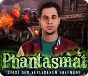 Phantasmat: Stadt der verlorenen Hoffnung
