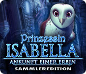 Prinzessin Isabella: Ankunft einer Erbin Sammlered