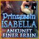 Prinzessin Isabella: Ankunft einer Erbin