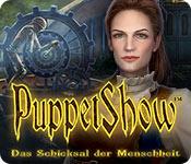PuppetShow: Das Schicksal der Menschheit – Komplettlösung