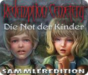 Redemption Cemetery: Die Not der Kinder Sammleredi