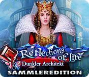 Reflections of Life: Dunkler Architekt Sammleredit