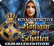 Royal Detective: Königin der Schatten Sammlerediti