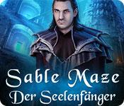 Sable Maze: Der Seelenfänger – Komplettlösung