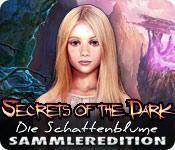 Secrets of the Dark: Die Schattenblume Sammleredit