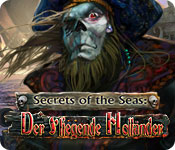 Secrets of the Seas: Der Fliegende Holländer