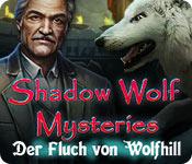 Shadow Wolf Mysteries: Der Fluch von Wolfhill – Komplettlösung