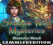 Shadow Wolf Mysteries: Blutroter Mond Sammlerediti