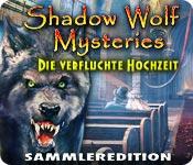 Shadow Wolf Mysteries: Die verfluchte Hochzeit Sam