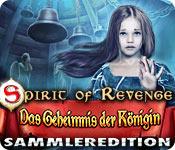 Spirit of Revenge: Das Geheimnis der Königin Samml