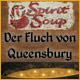 Spirit Soup: Der Fluch von Queensbury