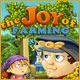 The Joy of Farming