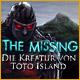 The Missing: Die Kreatur von Toto Island