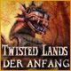 Twisted Lands: Der Anfang