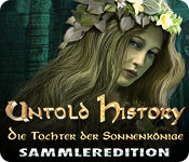 Untold History: Die Tochter der Sonnenkönige Samml