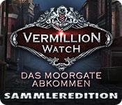 Vermillion Watch: Das Moorgate Abkommen Sammleredi