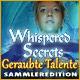 Whispered Secrets: Geraubte Talente Sammleredition