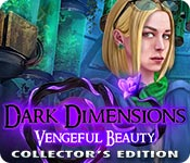Dark Dimensions: Vengeful Beauty Collector's Editi