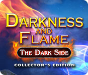 Darkness and Flame: The Dark Side Collector's Edit